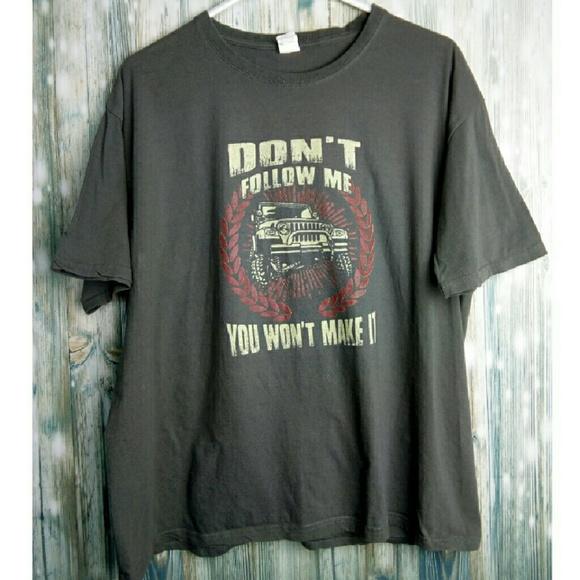 178c1b18 Jeep Shirts | Dont Follow Me You Wont Make It T Shirt | Poshmark